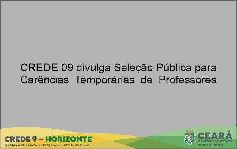 CREDE 09 divulga Seleção Pública para Carências Temporárias de Professores
